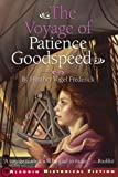 The Voyage of Patience Goodspeed by Heather Vogel Frederick front cover
