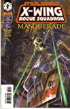 Star Wars : X- Wing Rogue Squadron #31 - Masquerade 4(of 4)