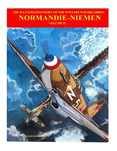 The Story of Normandie-Niemen Book 2: Illustrated story on the famous Free French Squadron in Russia during World War Two