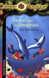 """Afficher """"Cabane magique (La) n° 12 Sauvés par les dauphins"""""""