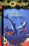 La Cabane Magique, Tome 12 : Sauvés par les dauphins ! par Osborne