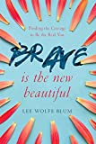 img - for Brave Is the New Beautiful: Finding the Courage to Be the Real You book / textbook / text book