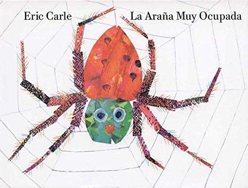 La Arana Muy Ocupada = Very Busy Spider[SPA-ARANA MUY OCUPADA][Spanish Edition][Library Binding]