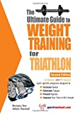Ultimate Guide to Weight Training for Triathlon, Robert G. Price, 1932549374
