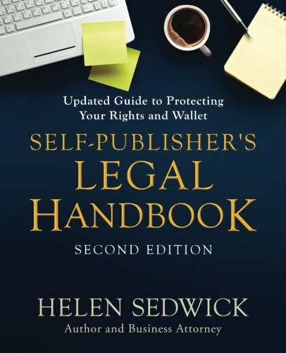 Self-Publisher's Legal Handbook: Updated Guide to Protecting Your Rights and Wallet by Ten Gallon Press