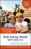 img - for The Unofficial Guide to Walt Disney World with Kids 2013 (Unofficial Guides) by Sehlinger. Bob ( 2012 ) Paperback book / textbook / text book