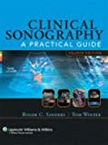 Clinical Sonography : A Practical Guide, Sanders, Roger C., 0316770167