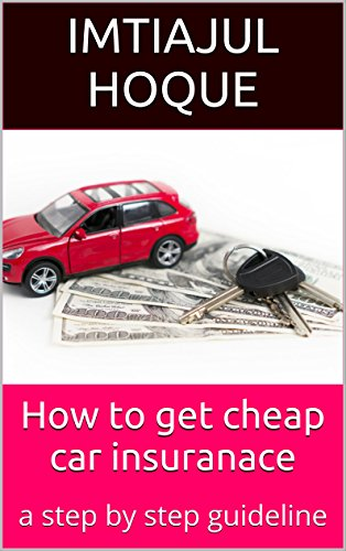 Download PDF How to get cheap car insuranace - a step by step guideline