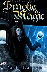 Smoke and Magic (Volume 1)