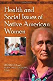 Health and Social Issues of Native American Women, , 0313397139