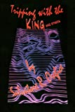 Tripping with the King and Others, Salvatore R. Orefice, 1419670611