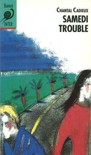 2890525058 - Chantal Cadieux: Samedi trouble (French Edition) - Livre