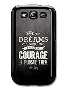 AMAF ? Accessories All Our Dreams Can Come True Walt Disney Animation Movie Quote case for Samsung Galaxy S3