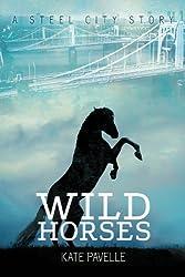 Wild Horses (Steel City Stories Book 1)