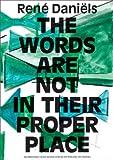 Ren#xE9; Dani#xEB;ls: the Words are Not in Their Proper Place, Ren#xE9, 9056628437
