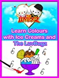 Learn Colours with Ice Creams and The LuvBugz
