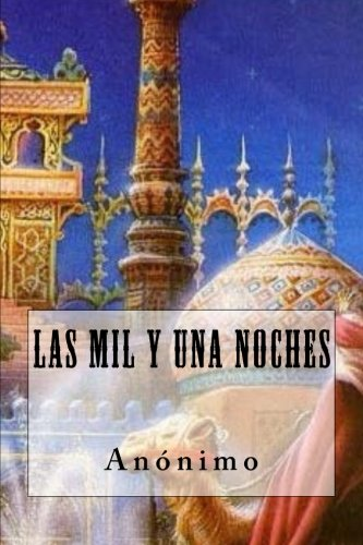 Las Mil y Una Noches (Spanish Edition)