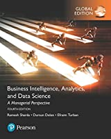 Business Intelligence, Analytics, and Data Science: A Managerial Perspective (4th Edition, Global Edition) Front Cover