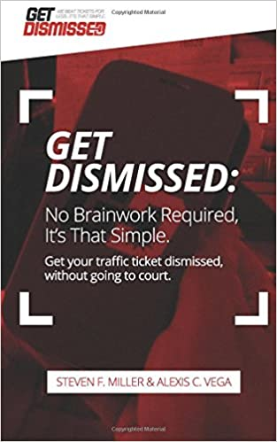 Book GetDismissed: No Brain Work Required, It's That Simple: Get Your Traffic Ticket Dismissed, Without Getting Off Your Butt