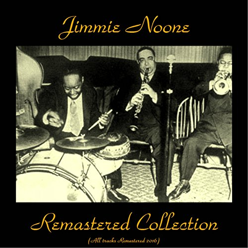 Alix Collection - Jimmie Noone Remastered Collection (feat. Georgia White / Elmo Tanner / Eddie Pollack / May Alix / Mildred Bailey / Art Jarrett) [All Tracks Remastered 2016]