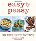Easy Peasy: Laid-back Food for Lazy Days