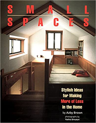 Small Spaces Stylish Ideas For Making More Of Less In The Home
