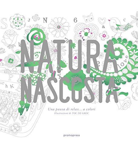 Descargar Libro Natura Nascosta: Una Pausa Di Relax... A Colori De Toc Toc De Groc