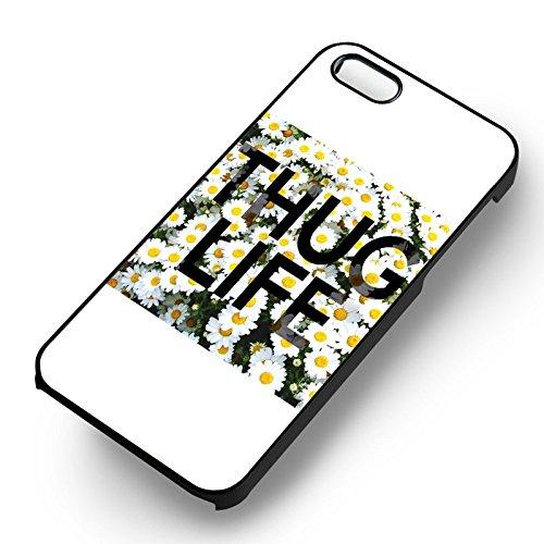 Thug Life Daisy Flowers pour Coque Iphone 6 et Coque Iphone 6s Case (Noir Boîtier en plastique dur) W1D4LF