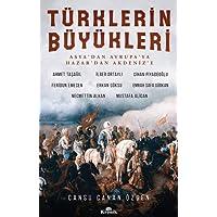 Türklerin Büyükleri: Asya'dan Avrupa'ya Hazar'dan Akdeniz'e