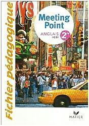 Anglais 2e Meeting Point : Fichier pédagogique