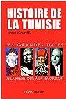 Histoire de la Tunisie: Les grandes dates, de la Préhistoire à la Révolution par Boularès