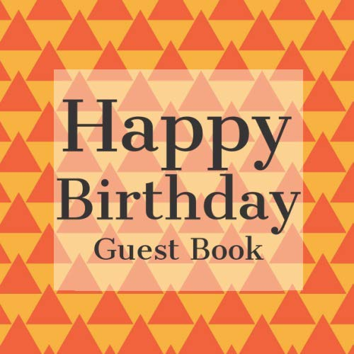 Happy Birthday Guest Book: Orange Camping Tents - Signing Celebration w Photo Space Gift Log Party Event Reception Visitor Advice Wishes Message ... Unique Elegant Accessories Idea Scrapbook