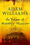 The Palace of Heavenly Pleasure, Adam Williams, 031231566X