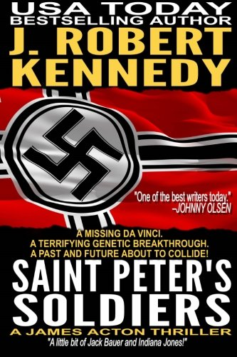 Saint Peter's Soldiers: A James Acton Thriller Book #14 (James Acton Thrillers) (Volume 14)