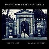 Your Picture on the Mantelpiece (feat. Olly Scott)