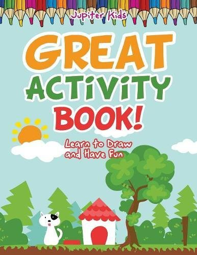 Great Activity Book! Learn to Draw and Have Fun pdf