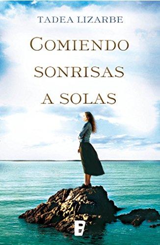 Comiendo sonrisas a solas (Spanish Edition)