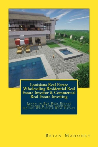 Louisiana Real Estate Wholesaling Residential Real Estate Investor   Commercial Real Estate Investing  Learn To Buy Real Estate Finance   Find Louisiana Houses Wholesale Real Estate