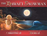 The Hawaii Snowman (Hardcover)~ Christine Le (Author), Michel Le (Illustrator)