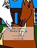 The Gentle Horse Ranch, Camy De Mario, 1484957849