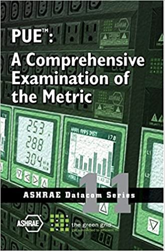 PUE Tm: A Comprehensive Examination of the Metric (Ashrae Datacom)