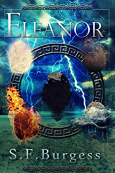 Eleanor (The Books of the Five Book 1) by [Burgess, S F]