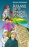 Aramis und die Rongo-Rongos (German Edition)