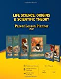 Life Science: Origins and Scientific Theory Parent Lesson Planner, Master Books, 089051738X