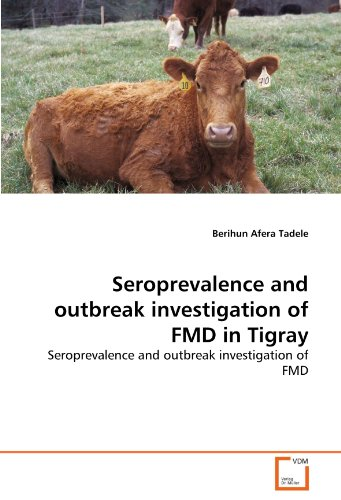 Seroprevalence and outbreak investigation of FMD in Tigray: Seroprevalence and outbreak investigation of FMD
