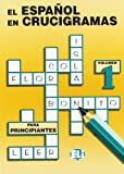 El Espanol En Crucigramas (Crossword Puzzle Book 1)