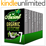 Organic Medicine: 7 Book Box Set - Get Amazing Tips And Tricks Using These Herbal Remedies In This All in 1 Box Set (essential oils, smoothies, aromatherapy, ... organic medicine, essential oils for pets)
