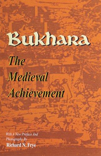 Bukhara: The Medieval Achievement (Bibliotheca Iranica: Reprint Series)