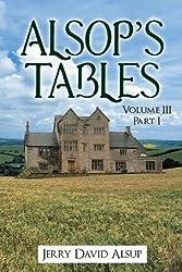 Alsop's Tables: Volume III Part I