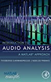 Introduction to Audio Analysis : A MATLAB® Approach, Giannakopoulos, Theodoros and Pikrakis, Aggelos, 0080993885